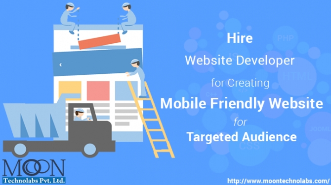 Hire Website Developer for Creating Mobile Friendly Website for Targeted Audience