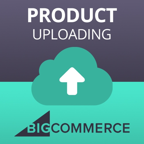 BigCommerce Expert - Product Uploading