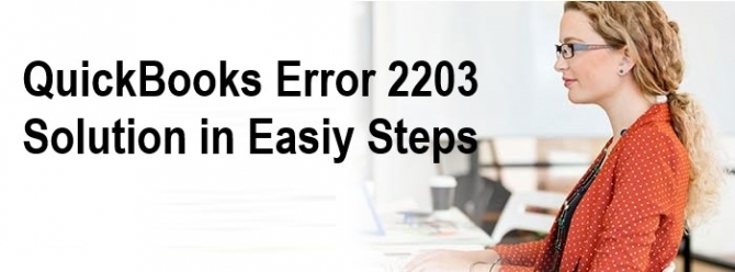 QuickBooks Error 2203 Solution in Easy Steps